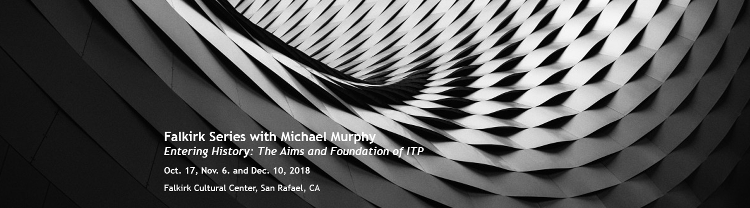 Michael Murphy - Entering History: The Aims and Foundation of ITP