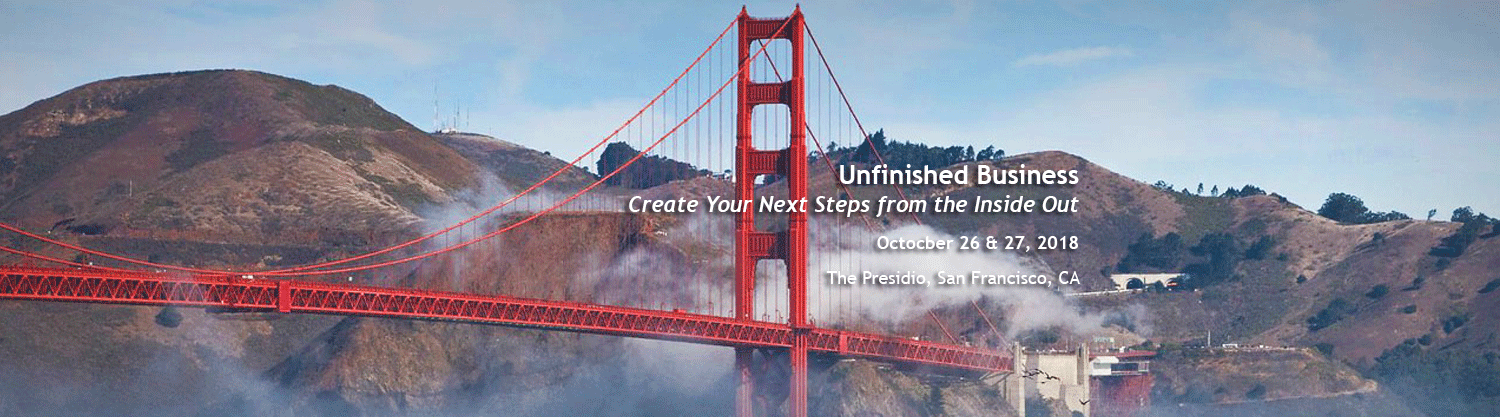 Unfinished Business: Creating Your Next Steps from the Inside Ou